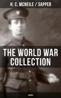 H. C. McNeile, Sapper: THE WORLD WAR COLLECTION OF H. C. MCNEILE (SAPPER)