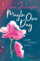 Debra Johnson: Maybe One Day - Liebe findet dich ★★★★
