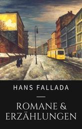 Hans Fallada - Romane und Erzählungen - Gesammelte Werke
