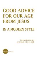 Jeanina Hegelund: Good Advice for Our Age from Jesus - in a Modern Style