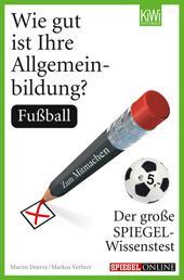 Wie gut ist Ihre Allgemeinbildung? Fußball - Der große SPIEGEL-Wissenstest zum Mitmachen