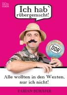 Fabian Schäfer: Ich hab` rübergemacht!