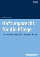 Bert Howald: Haftungsrecht für die Pflege