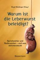 Birgit Weidinger: Warum ist die Leberwurst beleidigt? ★★★