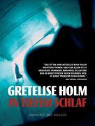 Gretelise Holm: In tiefem Schlaf ★★★★