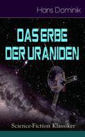 Hans Dominik: Das Erbe der Uraniden (Science-Fiction Klassiker) ★★★