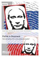 Hannah Illgner et al.: Politik in Russland. Führt das System Putin in eine defekte Demokratie?