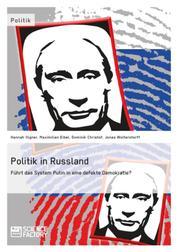 Politik in Russland. Führt das System Putin in eine defekte Demokratie?