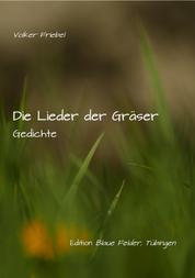 Die Lieder der Gräser - Gedichte