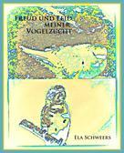 Ela Schweers: Freud und Leid meiner Vogelzucht