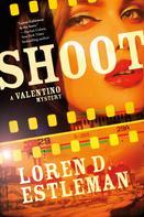 Loren D. Estleman: Shoot