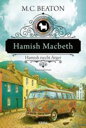 Hamish Macbeth riecht Ärger - Kriminalroman