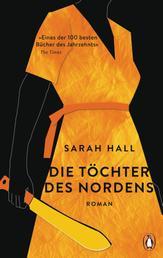 Die Töchter des Nordens - Roman. »Eines der 100 besten Bücher des Jahrzehnts.« The Times