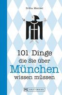 Britta Mentzel: 101 Dinge, die Sie über München wissen müssen ★★★★