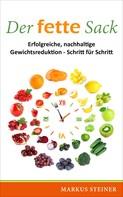 Markus Steiner: Der fette Sack