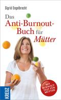 Sigrid Engelbrecht: Das Anti-Burnout-Buch für Mütter ★★