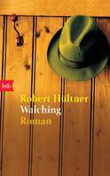 Robert Hültner: Walching ★★★★