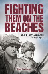 Fighting them on the Beaches - The D-Day Landings - June 6, 1944