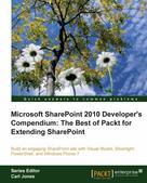 Gaston C. Hillar: Microsoft SharePoint 2010 Developer's Compendium: The Best of Packt for Extending SharePoint