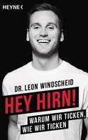 Leon Windscheid: Hey Hirn! ★★★★