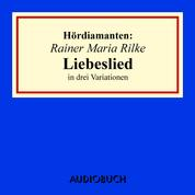 """""""Liebeslied"""" in drei Variationen - Hördiamanten (Ungekürzte Lesung)"""