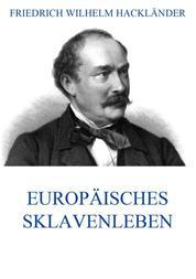 Europäisches Sklavenleben