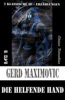 Gerd Maximovic: Die helfende Hand: 2 klassische SF-Erzählungen