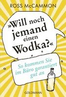 """Ross McCammon: """"Will noch jemand einen Wodka?"""" ★★★★"""