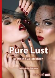 Pure Lust - Erotische Geschichten
