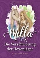 Victor Krueger: Milla, Die Verschwörung der Hexenjäger