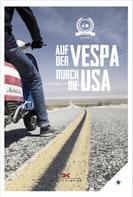 von Motorliebe: Auf der Vespa durch die USA