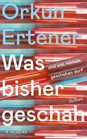 Orkun Ertener: Was bisher geschah (und was niemals geschehen darf) ★★★★★