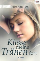Küsse meine Tränen fort - Digital Edition