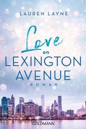 Love on Lexington Avenue - Central Park Trilogie 2 - Roman