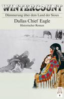 Dallas Chief Eagle: Wintercount - Dämmerung über dem Land der Sioux ★★★★★