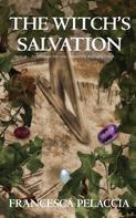 Francesca Pelaccia: The Witch's Salvation