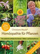 Christiane Maute: Homöopathie für Pflanzen - Der Klassiker in der 15. Auflage