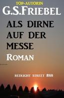 G. S. Friebel: Als Dirne auf der Messe: Redlight Street #86