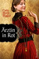Cathy Marie Hake: Ärztin in Rot ★★★