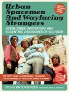 Richie Unterberger: Urban Spacemen & Wayfaring Strangers [Revised & Expanded Ebook Edition]