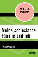 Maria Frisé: Meine schlesische Familie und ich ★★★★★