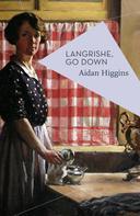 Aidan Higgins: Langrishe, Go Down