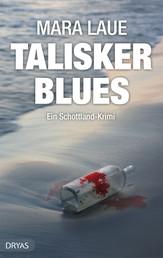 Talisker Blues - Ein Schottland Krimi von der Isle of Skye, nicht nur für Whisky Fans