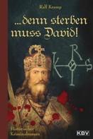 Ralf Kramp: ... denn sterben muss David! ★★★★