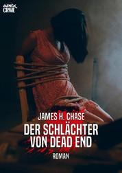 DER SCHLÄCHTER VON DEAD END - Der Thriller-Klassiker!
