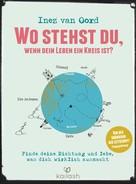 Inez van Oord: Wo stehst du, wenn dein Leben ein Kreis ist?