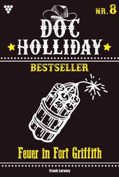 Doc Holliday Bestseller 8 – Western - Feuer in Fort Griffith