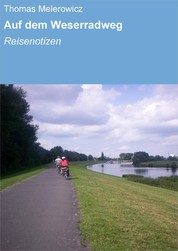 Auf dem Weserradweg - Reisenotizen