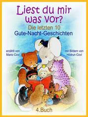 LIEST DU MIR WAS VOR? - Die letzten 10 Gute-Nacht-Geschichten - 4. Buch