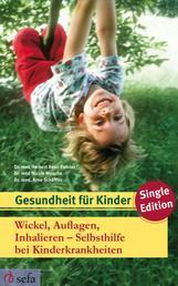 Wickel, Auflagen, Inhalieren - Selbsthilfe bei Kinderkrankheiten